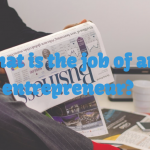 What is the Job of an Entrepreneur?