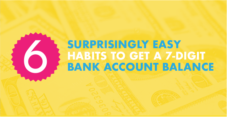 6 Surprisingly Easy Habits to Make You A Millionaire
