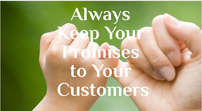 Wowing Your Customers By Keeping Your Promises