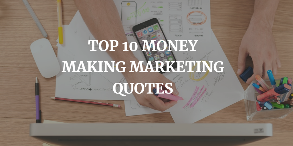 Top 10 Money Making Marketing Quotes from Don Sexton