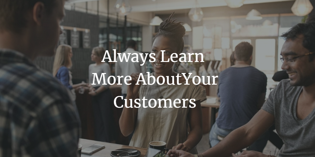 Wowing your customers by learning more about them