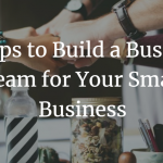 5 Steps to Build a Business Team for Your Small Business