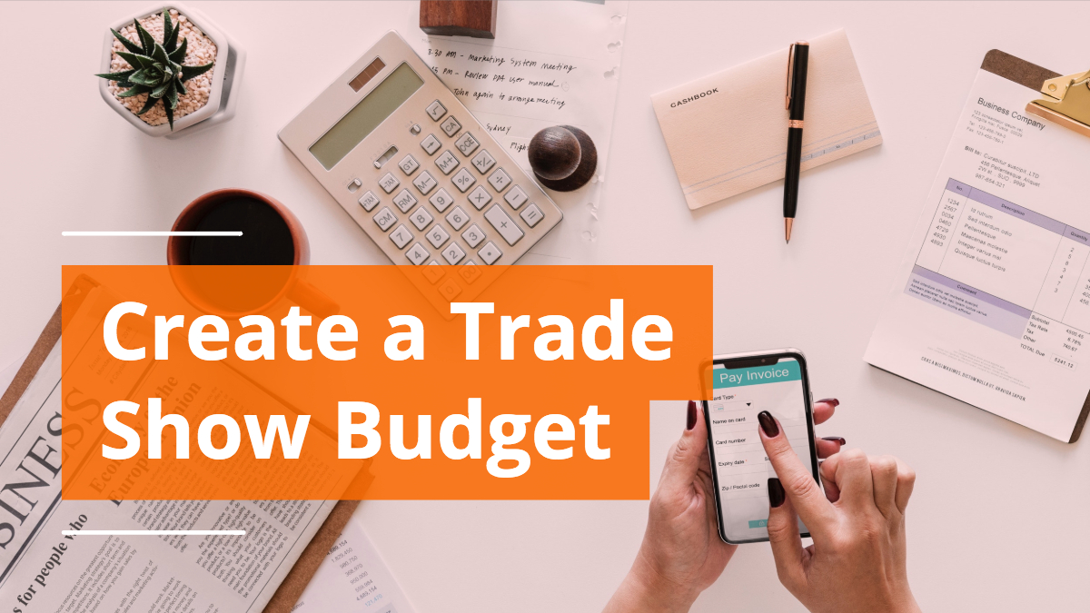 Looking to Create a Trade Show Budget? Here's How to Do It - Think